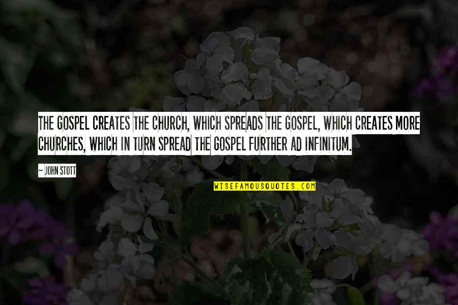 Friends Quiz Quotes By John Stott: The gospel creates the church, which spreads the
