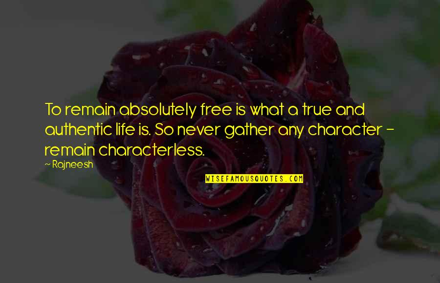 Friends Reflection You Quotes By Rajneesh: To remain absolutely free is what a true