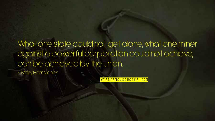 Friends Season 1 Chandler Quotes By Mary Harris Jones: What one state could not get alone, what