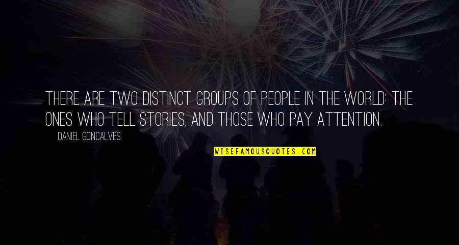 Friends Stabbing You In The Back Quotes By Daniel Goncalves: There are two distinct groups of people in