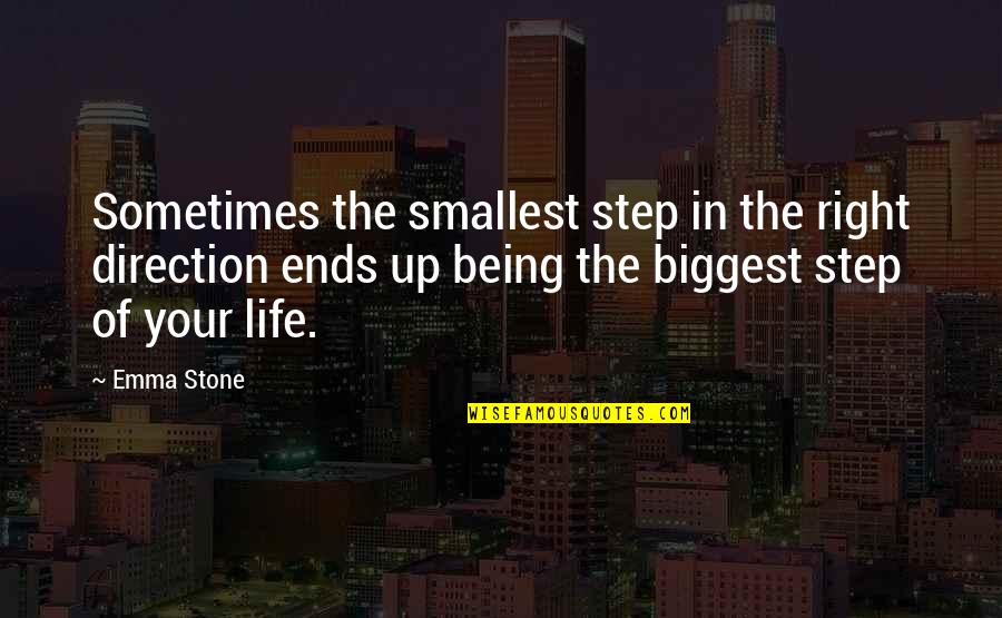 Friends That Never Leave You Quotes By Emma Stone: Sometimes the smallest step in the right direction