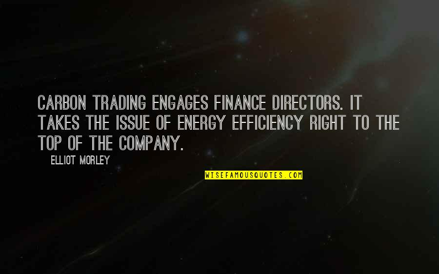 Friends That You Can Count On Quotes By Elliot Morley: Carbon trading engages finance directors. It takes the