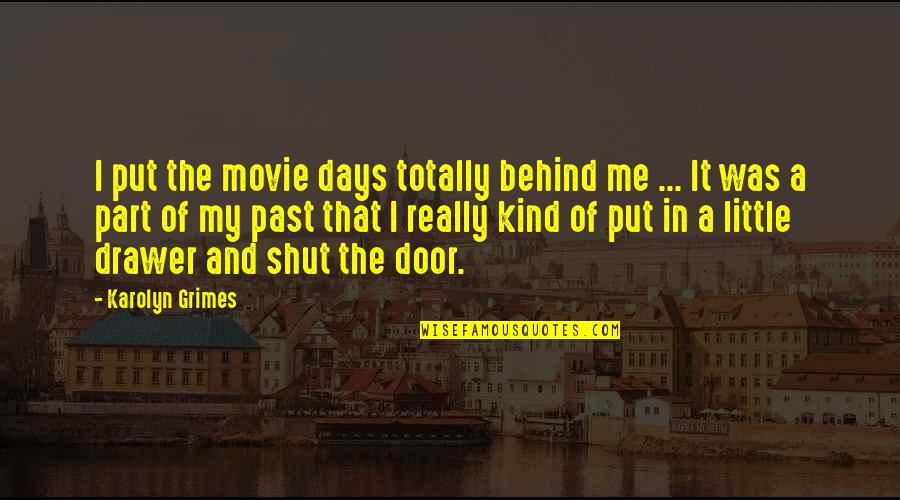 Friends That You Can Count On Quotes By Karolyn Grimes: I put the movie days totally behind me
