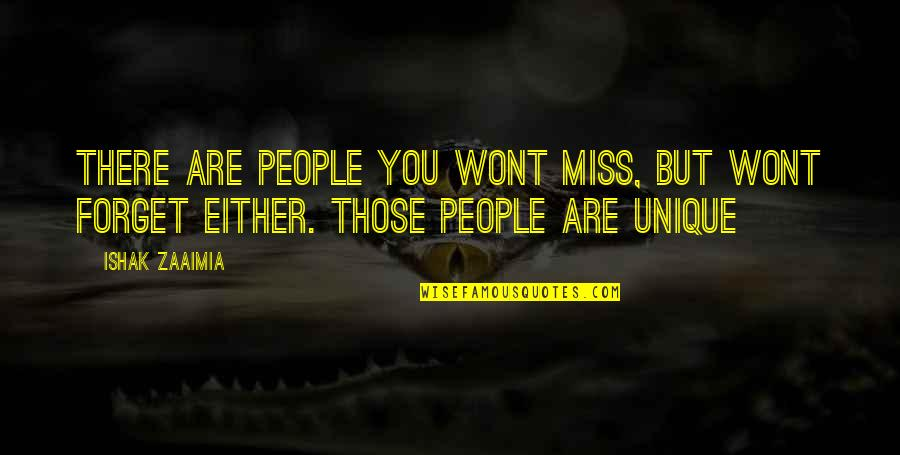 Friends That You Miss Quotes By Ishak Zaaimia: There are people you wont miss, but wont
