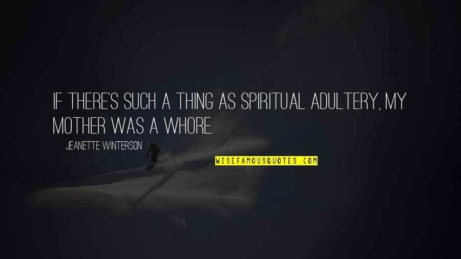 Friends Wedding Day Quotes By Jeanette Winterson: If there's such a thing as spiritual adultery,