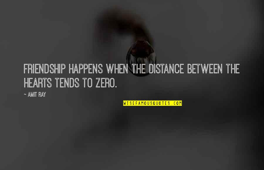 Friends With Distance Quotes By Amit Ray: Friendship happens when the distance between the hearts