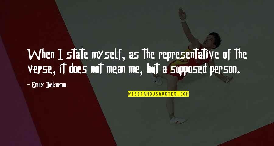 Friends With Distance Quotes By Emily Dickinson: When I state myself, as the representative of