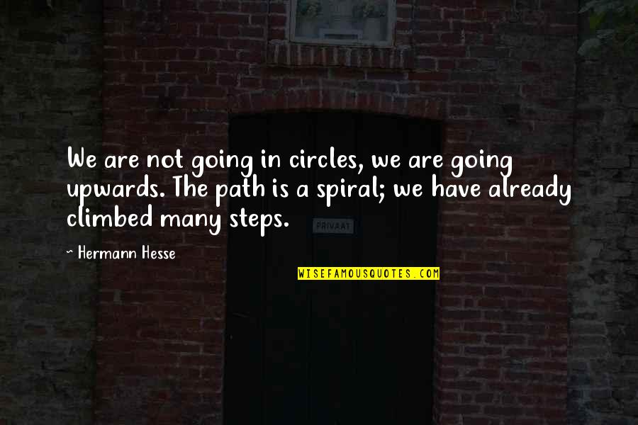 Friends With Distance Quotes By Hermann Hesse: We are not going in circles, we are