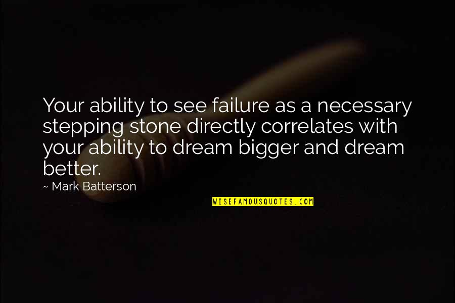 Friends With Distance Quotes By Mark Batterson: Your ability to see failure as a necessary