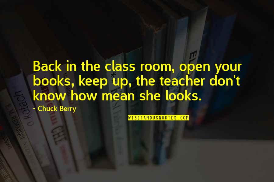 Friends With Marital Problems Quotes By Chuck Berry: Back in the class room, open your books,
