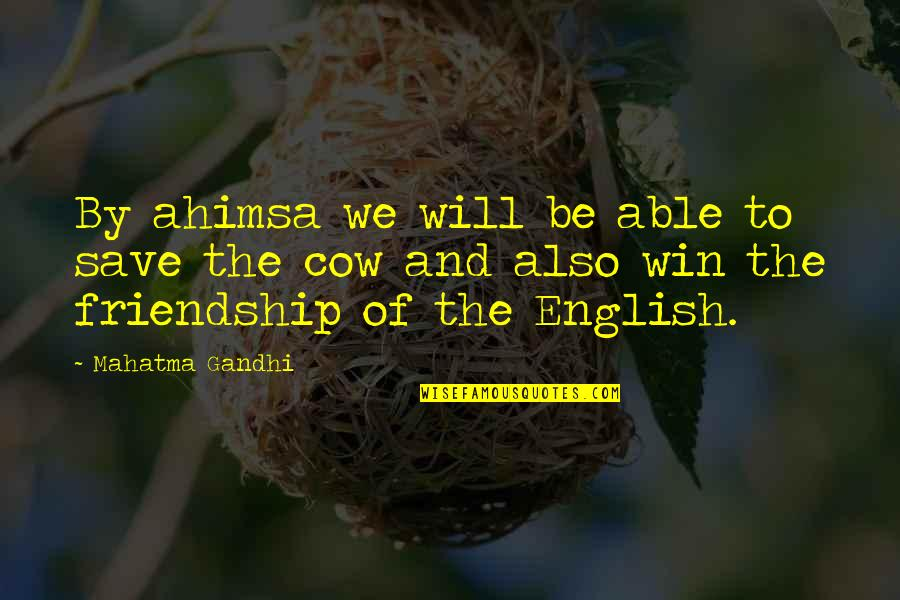 Friendship And English Quotes By Mahatma Gandhi: By ahimsa we will be able to save