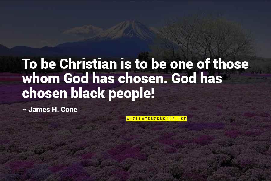 Friendship And Footsteps Quotes By James H. Cone: To be Christian is to be one of
