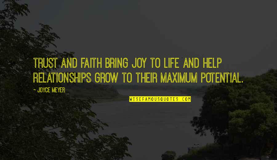Friendship And Knots Quotes By Joyce Meyer: Trust and faith bring joy to life and