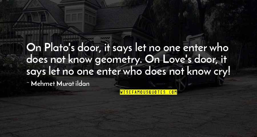 Friendship And Knots Quotes By Mehmet Murat Ildan: On Plato's door, it says let no one