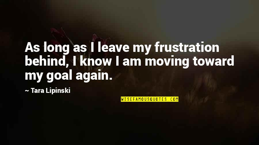 Friendship And Knots Quotes By Tara Lipinski: As long as I leave my frustration behind,