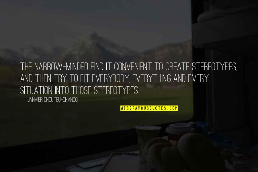 Friendship And Success Quotes By Janvier Chouteu-Chando: The narrow-minded find it convenient to create stereotypes,
