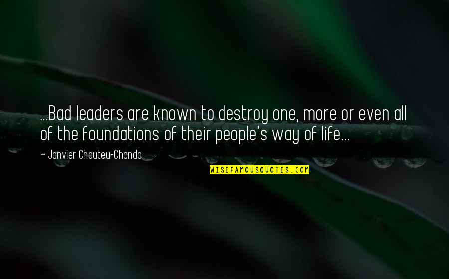 Friendship And Success Quotes By Janvier Chouteu-Chando: ...Bad leaders are known to destroy one, more