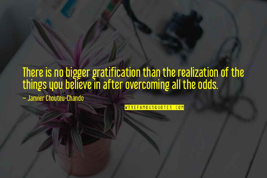 Friendship And Success Quotes By Janvier Chouteu-Chando: There is no bigger gratification than the realization