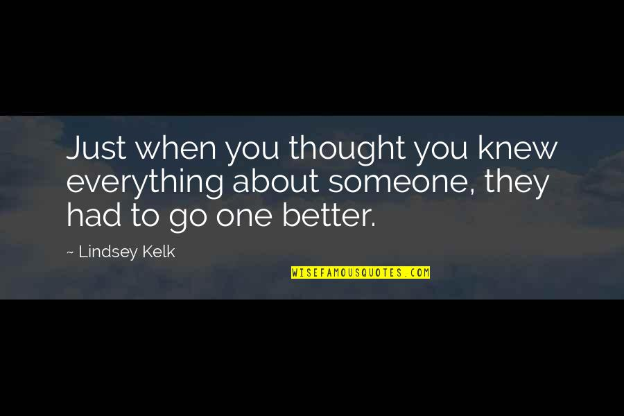 Friendship Better Than Love Quotes By Lindsey Kelk: Just when you thought you knew everything about