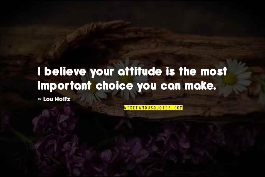 Friendship From Winnie The Pooh Quotes By Lou Holtz: I believe your attitude is the most important