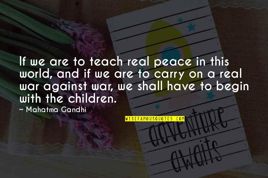 Friendship From Winnie The Pooh Quotes By Mahatma Gandhi: If we are to teach real peace in