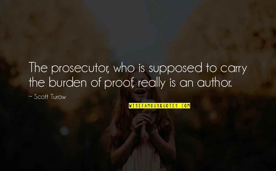 Friendship From Winnie The Pooh Quotes By Scott Turow: The prosecutor, who is supposed to carry the