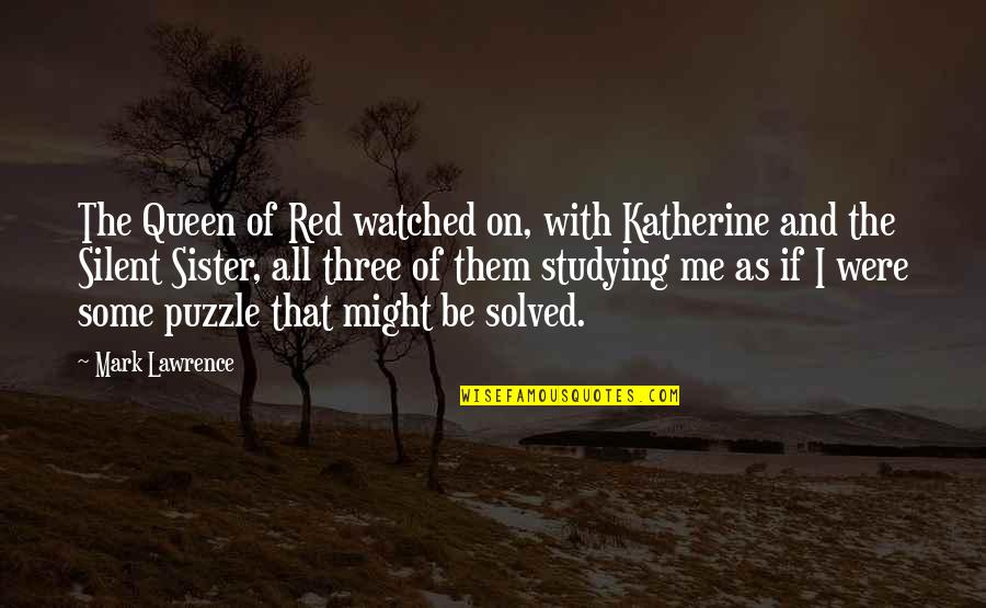 Friendship Getting Stronger Quotes By Mark Lawrence: The Queen of Red watched on, with Katherine