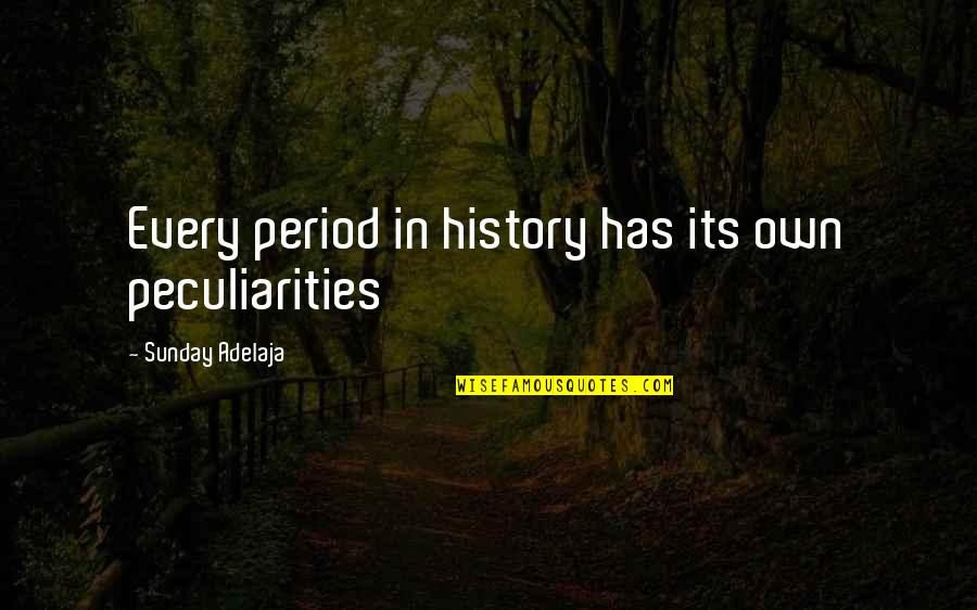 Friendship Getting Stronger Quotes By Sunday Adelaja: Every period in history has its own peculiarities