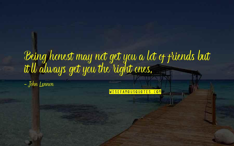 Friendship John Lennon Quotes By John Lennon: Being honest may not get you a lot