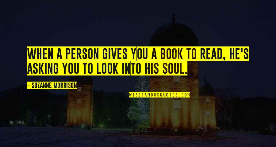 Friendship Limit Quotes By Suzanne Morrison: When a person gives you a book to