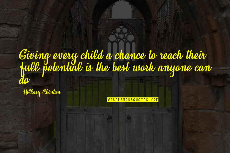 Friendship Long Lasting Quotes By Hillary Clinton: Giving every child a chance to reach their
