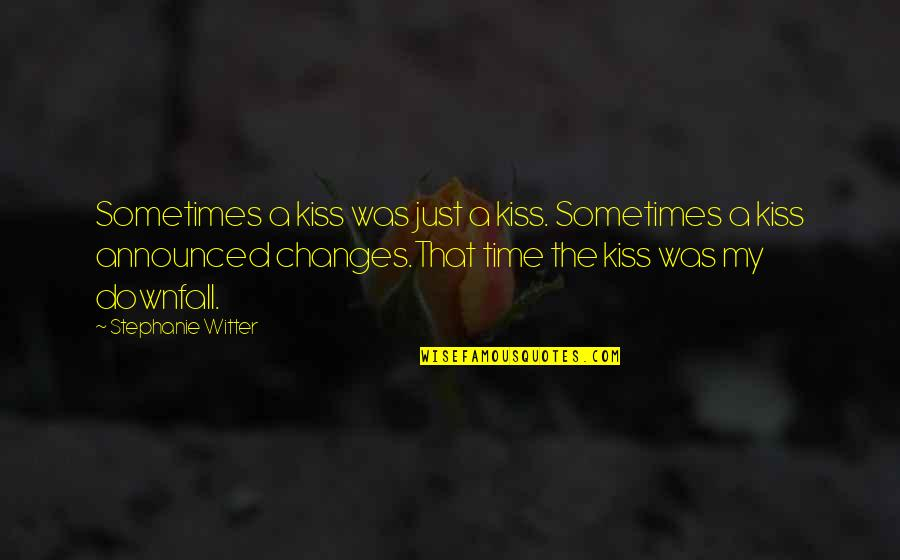 Friendship Long Lasting Quotes By Stephanie Witter: Sometimes a kiss was just a kiss. Sometimes