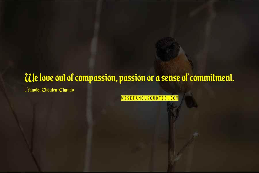Friendship Love Quotes By Janvier Chouteu-Chando: We love out of compassion, passion or a