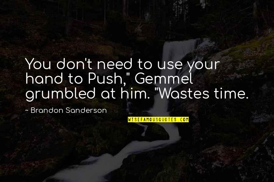 Friendship That's Broken Quotes By Brandon Sanderson: You don't need to use your hand to