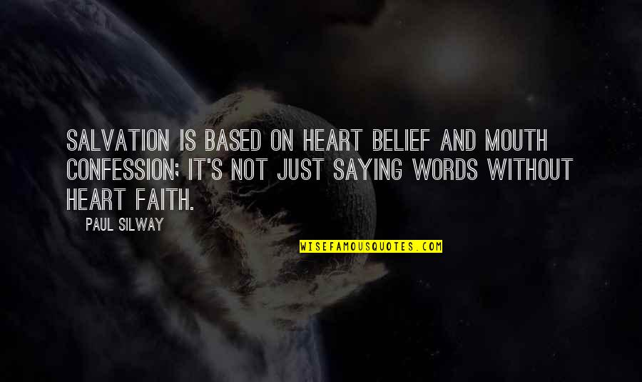 Friendship Wattpad Quotes By Paul Silway: Salvation is based on heart belief and mouth