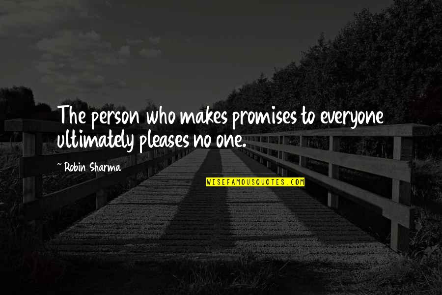 Friendship Wattpad Quotes By Robin Sharma: The person who makes promises to everyone ultimately