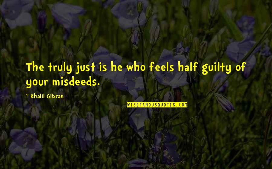 Frieza Japanese Quotes By Khalil Gibran: The truly just is he who feels half