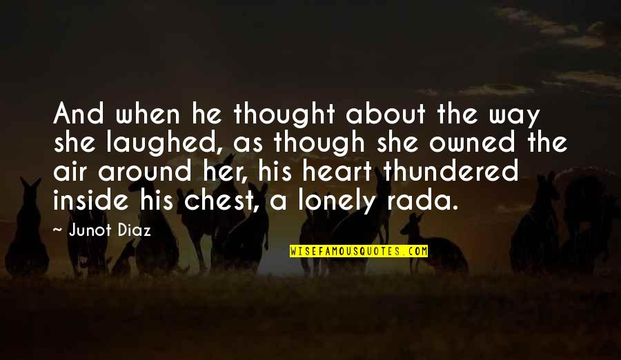Frieza Special Quotes By Junot Diaz: And when he thought about the way she