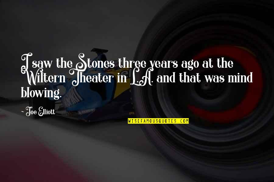 Frighteners Quotes By Joe Elliott: I saw the Stones three years ago at