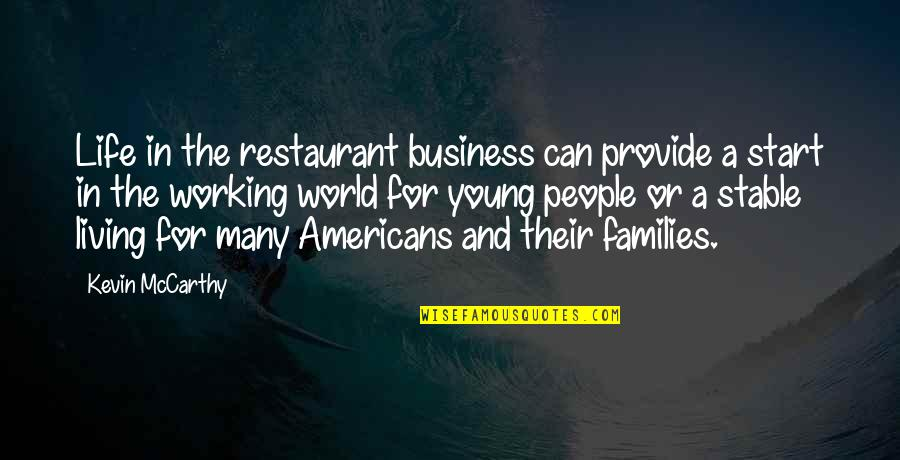 Frighteners Quotes By Kevin McCarthy: Life in the restaurant business can provide a