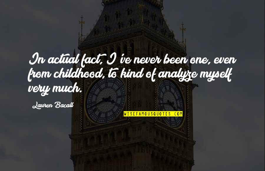 Frisbee Quotes And Quotes By Lauren Bacall: In actual fact, I've never been one, even