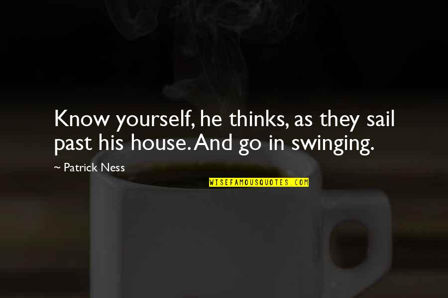 Frisbee Quotes And Quotes By Patrick Ness: Know yourself, he thinks, as they sail past