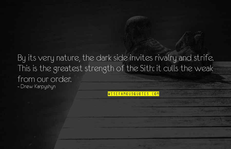 From Nature Quotes By Drew Karpyshyn: By its very nature, the dark side invites