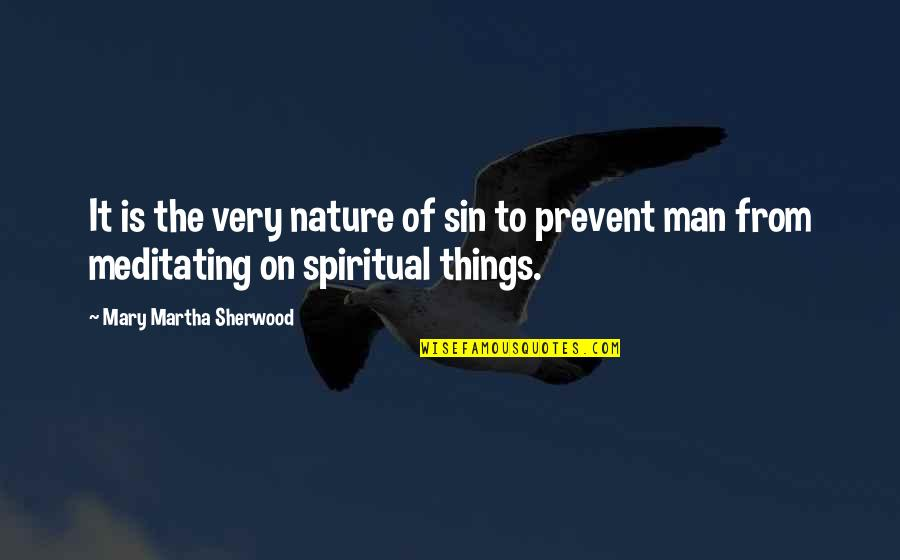 From Nature Quotes By Mary Martha Sherwood: It is the very nature of sin to