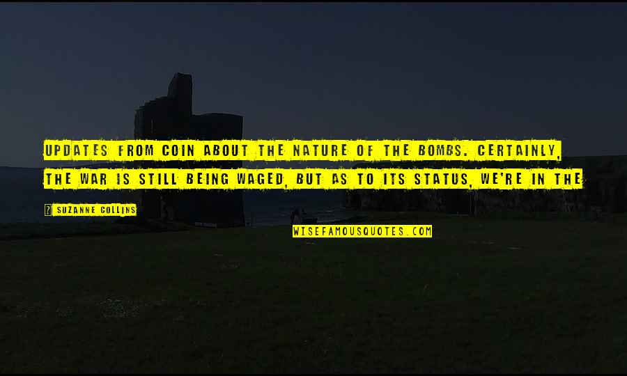 From Nature Quotes By Suzanne Collins: Updates from Coin about the nature of the