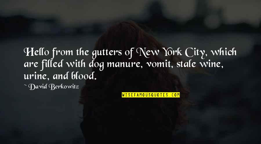 From The Dog Quotes By David Berkowitz: Hello from the gutters of New York City,