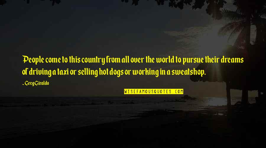 From The Dog Quotes By Greg Giraldo: People come to this country from all over