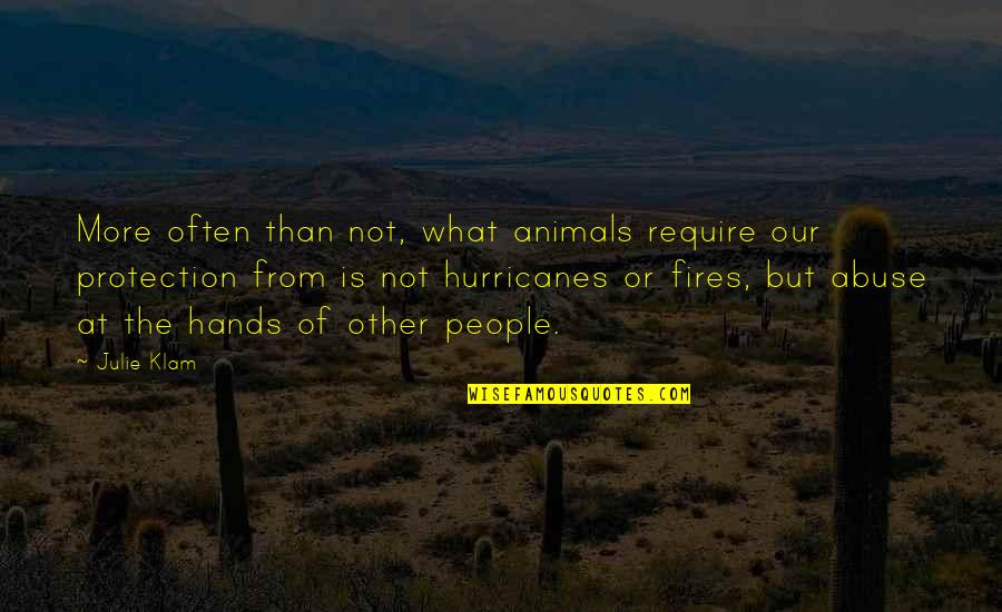 From The Dog Quotes By Julie Klam: More often than not, what animals require our