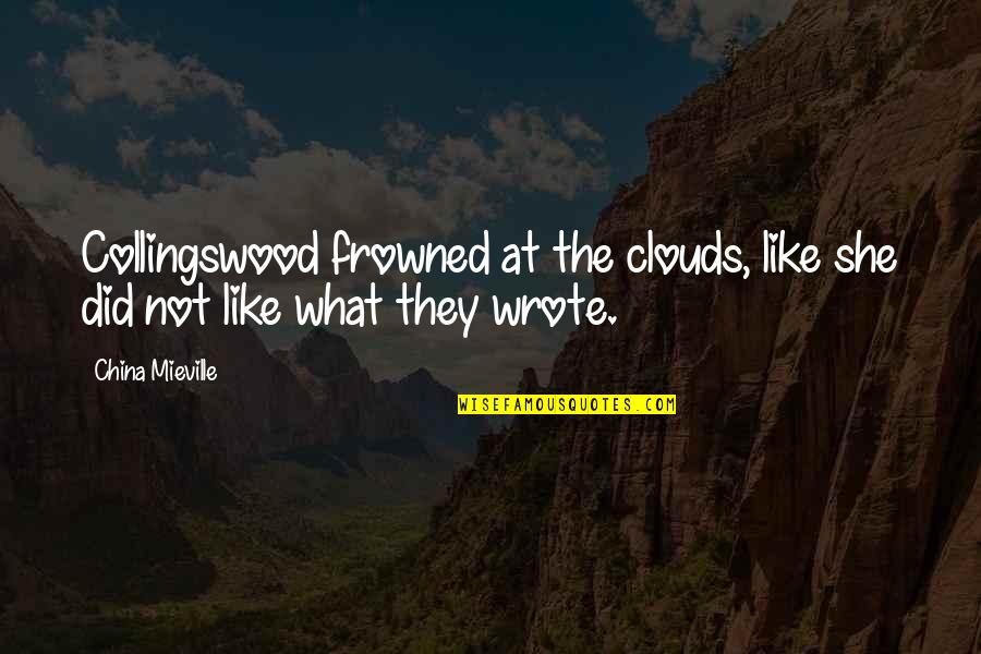 Frowned Quotes By China Mieville: Collingswood frowned at the clouds, like she did