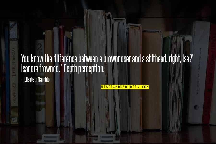 Frowned Quotes By Elisabeth Naughton: You know the difference between a brownnoser and